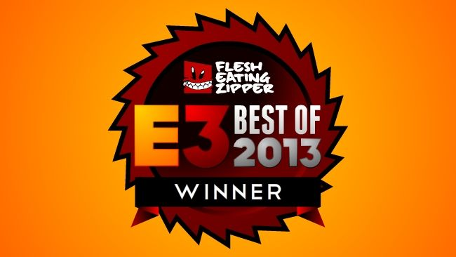 FleshEatingZipper's Best Of E3 2013 Awards!